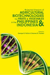 Projected Impacts of Agricultural Biotechnologies for Fruits and Vegetables in the Philippines and Indonesia